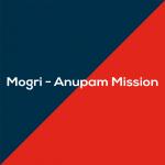 Mogri - Anupam Mission
